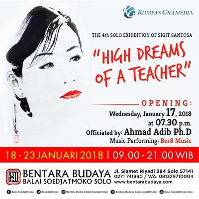 "The 4Th Solo Exhibition Of Sigit Santosa ""High Dreams Of A Teacher"""